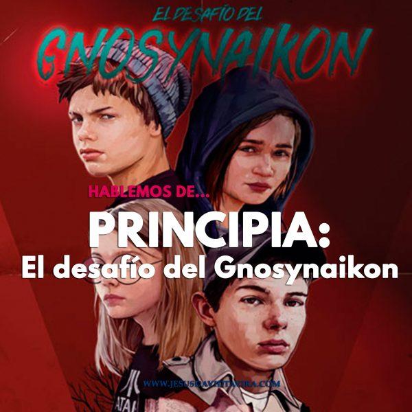 Principia: El desafío del Gnosysaikon.
